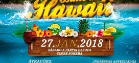 Vem aí… Baile do Hawaii 2018 no  SOREMA em  Miguel Alves!